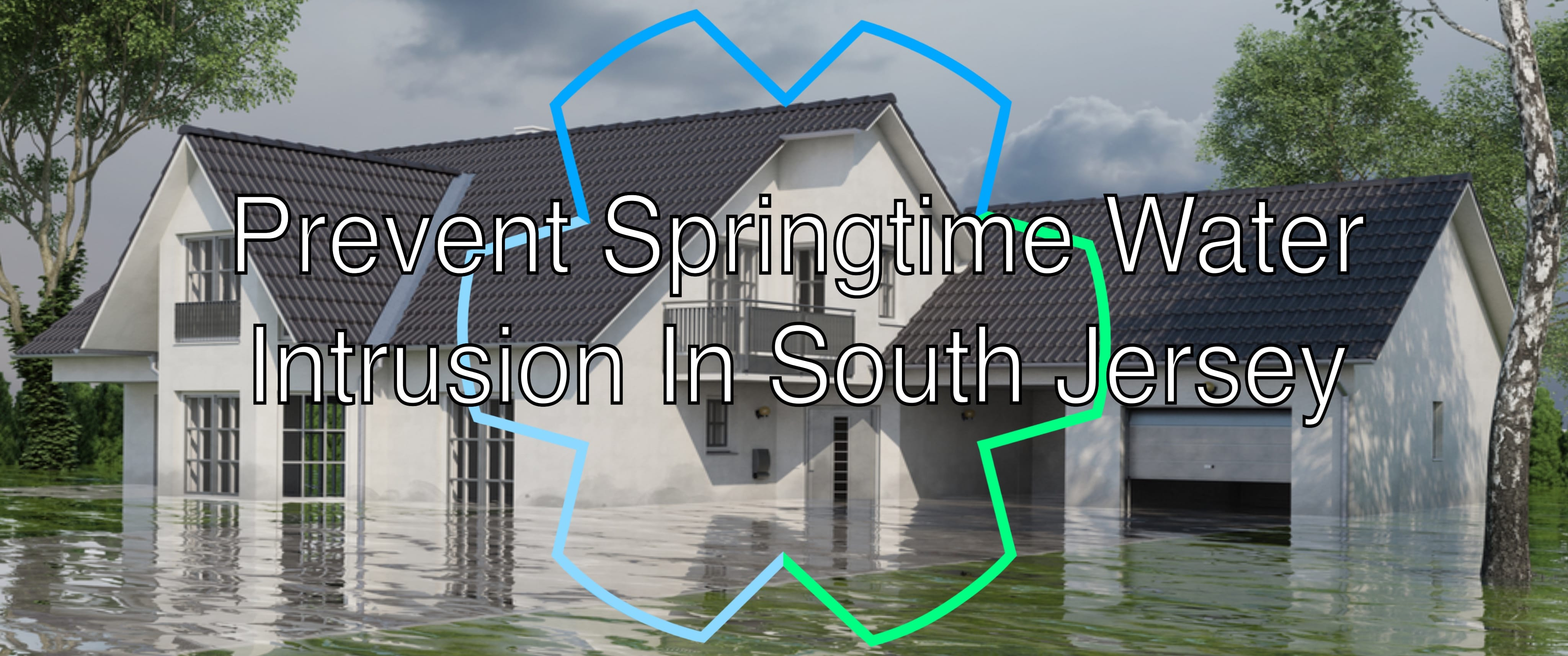 prevent springtime water intrusion in south jersey
